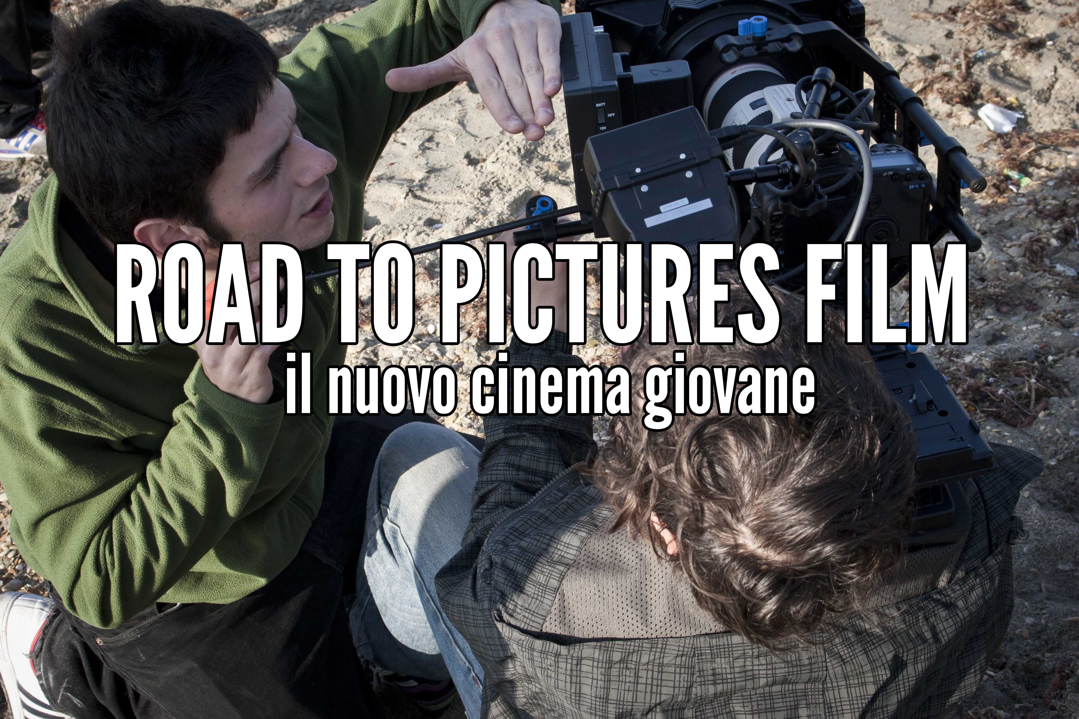 sceneggiatura regia il cinema con chi fa cinema road to pictures film lab roma cinema corsi cortometraggio